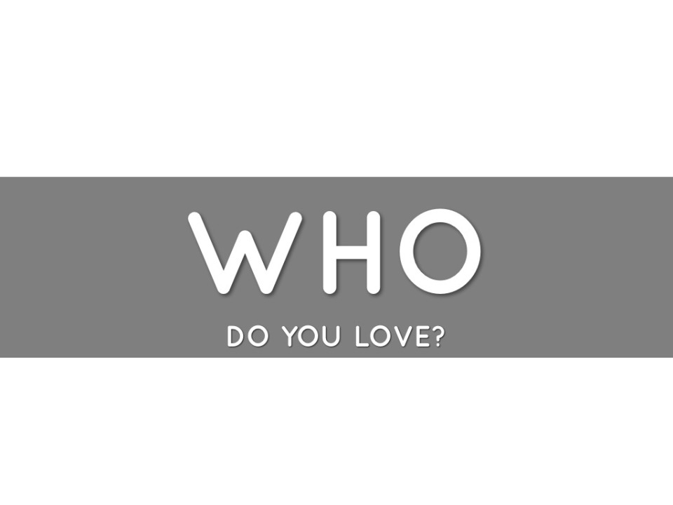 who-do-you-love